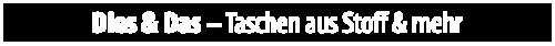Dies & Das - Taschen aus Stoff & mehr | Genussmarkt Gut Immenbeck | Sonntag 10. September 2017